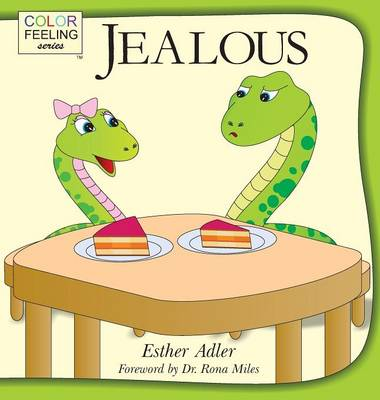 Jealous Helping Children Cope with Jealousy by Esther Adler