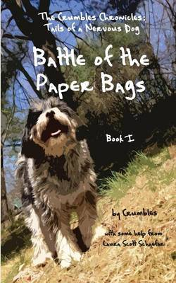 Battle of the Paper Bags The Crumbles Chronicles, Tails of a Nervous Dog by Laura Scott Schaefer