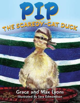 Pip, and the Scardey-Cat Duck by Grace Lyons, Max Lyons