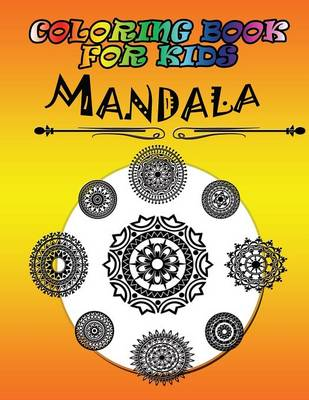 Coloring Book for Kids Mandala: Kids Coloring Book by Speedy Publishing LLC