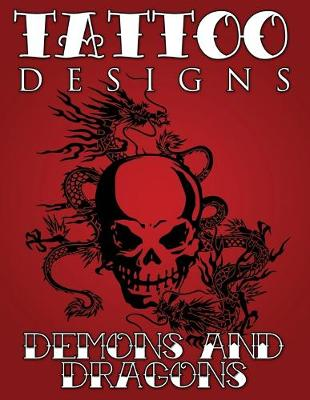 Tattoo Designs (Demons & Dragons) by Speedy Publishing LLC