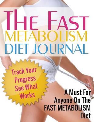 Fast Metabolism Diet Journal by Speedy Publishing LLC