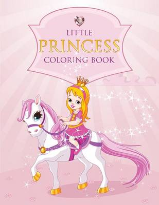 Little Princess Coloring Book by Speedy Publishing LLC