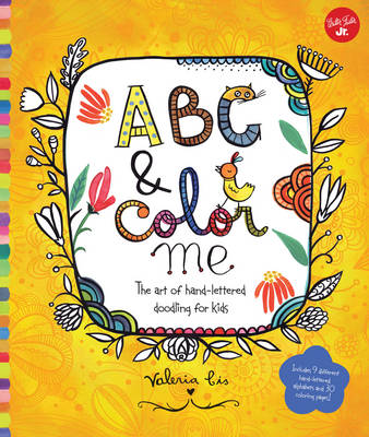ABC & Color Me The art of hand-lettered doodling for kids by Valeria Cis