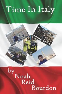 Time in Italy by Noah Reid Bourdon