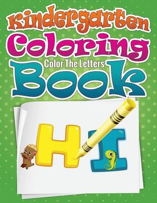 Kindergarten Coloring Book (Color the Letters) by Speedy Publishing LLC