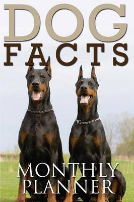 Dog Facts Monthly Planner / 12 Months by Speedy Publishing LLC