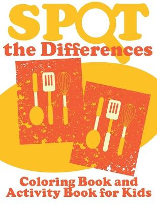 Spot the Differences (Coloring Book and Activity Book for Kids) by Speedy Publishing LLC