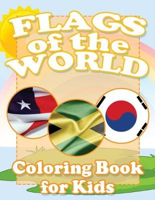 Flags of the World Coloring Book for Kids by Speedy Publishing LLC