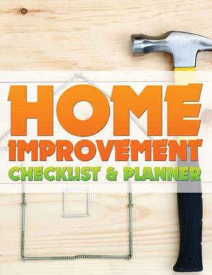 Home Improvement Checklist and Planner by Speedy Publishing LLC