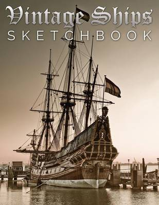 Vintage Ships Sketch Book by Speedy Publishing LLC