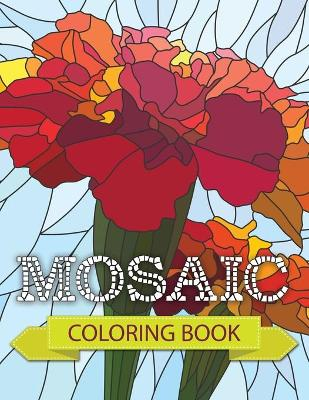 Mosaic Coloring Book by Speedy Publishing LLC
