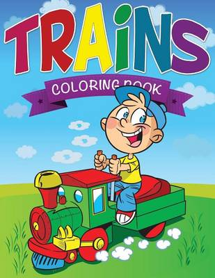 Trains Coloring Book by Speedy Publishing LLC