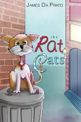 The Rat Cats by James Da Prato, Valerie Da Prato