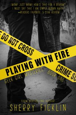 Playing with Fire A #Hacker Novel by Sherry D Ficklin