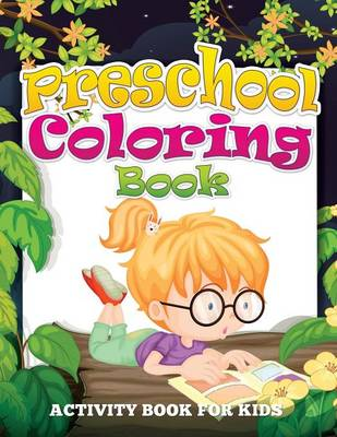 Preschool Coloring Book (Activity Book for Kids) by Speedy Publishing LLC