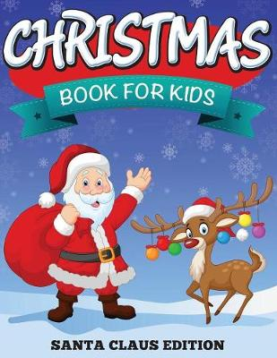 Christmas Book for Kids Santa Claus Edition by Speedy Publishing LLC