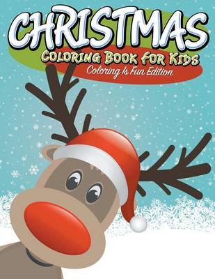 Christmas Coloring Book for Kids Coloring Is Fun Edition by Speedy Publishing LLC