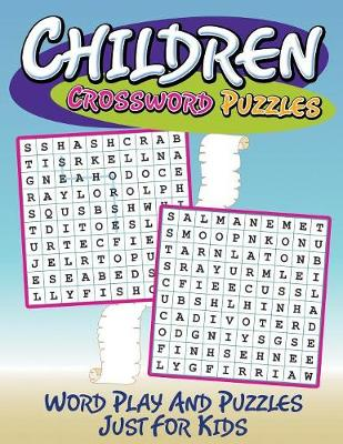 Children Crossword Puzzles Word Play and Puzzles Just for Kids by Speedy Publishing LLC