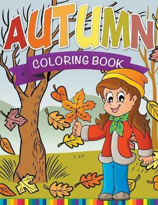 Autumn Coloring Book by Speedy Publishing LLC