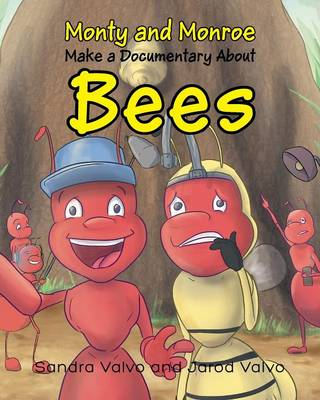 Monty and Monroe Make a Documentary about Bees by Sandra Valvo