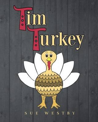 Tim Turkey by Sue Westby