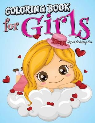 Coloring Book for Girls Super Coloring Fun by Speedy Publishing LLC