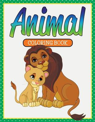 Animal Coloring Book by Speedy Publishing LLC