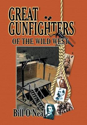 Great Gunfighters of the Old West by Bill O'Neal