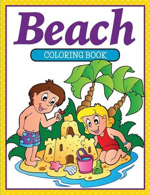 Beach Coloring Book by Speedy Publishing LLC