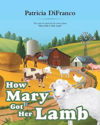 How Mary Got Her Lamb by Patricia Difranco