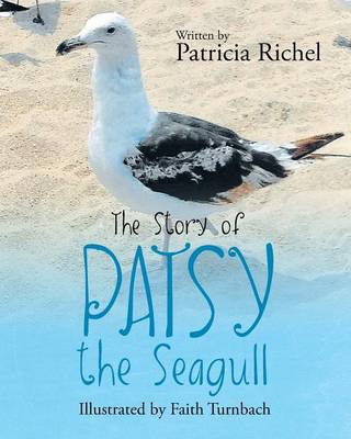 The Story of Patsy the Seagull by Patricia Richel