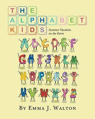 The Alphabet Kids Summer Vacation on the Farm by Emma Walton