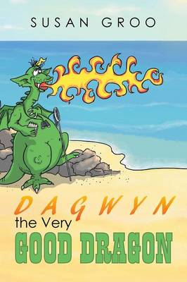 Dagwyn the Very Good Dragon by Susan Groo