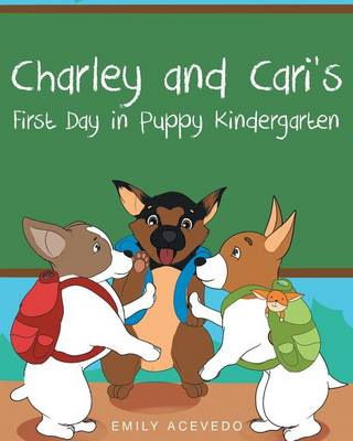 Charley and Cari's First Day in Puppy Kindergarten by Emily Acevedo