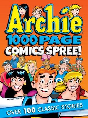 Archie 1000 Page Comics Spree by Archie Superstars