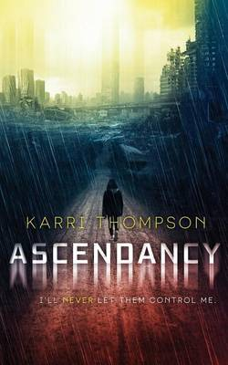 Ascendancy by Karri Thompson