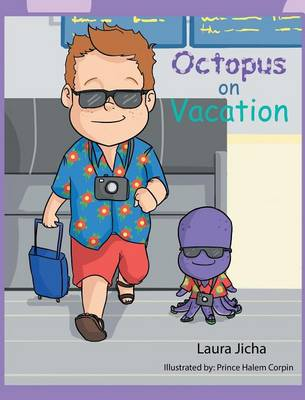 Octopus on Vacation by Laura Jicha