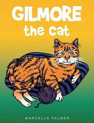 Gilmore the Cat by Marcella Palmer