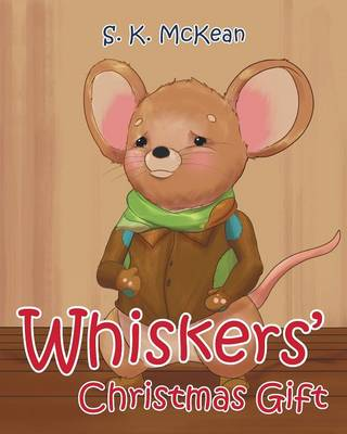 Whiskers' Christmas Gift by S K McKean