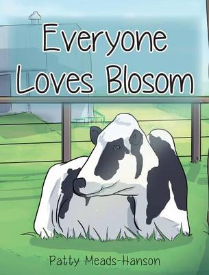 Everyone Loves Blosom by Patty Meads-Hanson