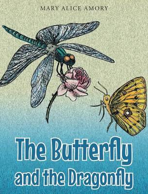 The Butterfly and the Dragonfly by Mary Alice Amory