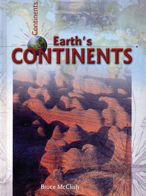 Earth's Continents by Bruce McClish