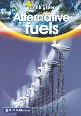 Think Green Alternative Fuels by RIC Publications
