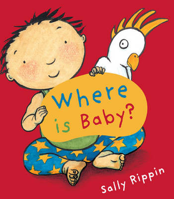 Where is Baby? by Sally Rippin