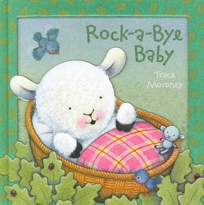 Rock-a-bye Baby by Trace Moroney