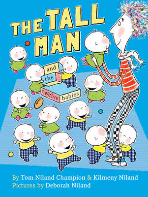 The Tall Man and the Twelve Babies by Tom Champion, Kilmeny Niland