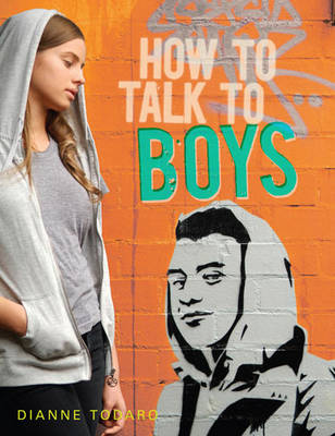 How to Talk to Boys by Dianne Todaro