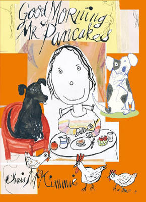 Good Morning Mr Pancakes by Chris McKimmie