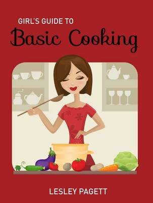 Girl's Guide to Basic Cooking by Lesley Pagett